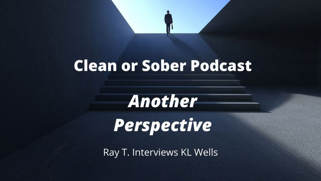 Clean or Sober Podcast with Ray T